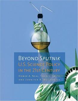 Beyond Sputnik: U.S. Science Policy in the 21st Century, by Neal 9780472033065