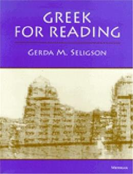 Greek for Reading, by Seligson, PRELIMINARY Edition 9780472082667