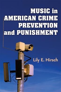 Music in American Crime Prevention and Punishment, by Hirsch 9780472118540