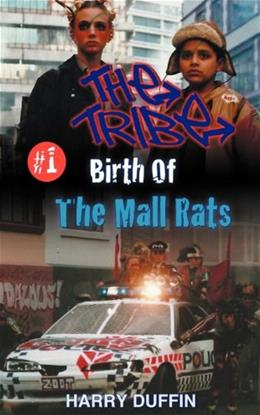 The Tribe: Birth Of The Mall Rats 9780473231491