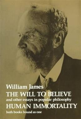 Will to Believe and Other Essays in Popular Philosophy, by James 9780486202914