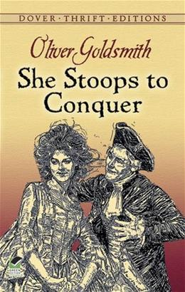 She Stoops to Conquer, by Goldsmith 9780486268675