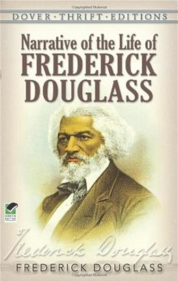 Narrative of the Life of Frederick Douglass, by Douglass 9780486284996