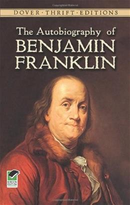 Autobiography of Benjamin Franklin, by Franklin 9780486290737