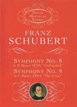 Symphony No. 8 in B Minor, D. 759, Unfinished, and, Symphony No. 9 in C Major, D. 944, The Great: 9780486299235