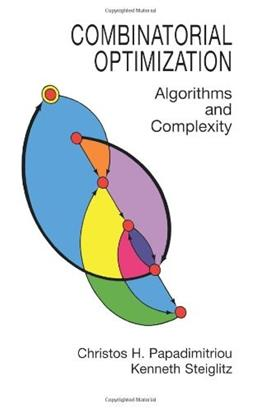 Combinatorial Optimization: Algorithms and Complexity, by Papadimitriou 9780486402581