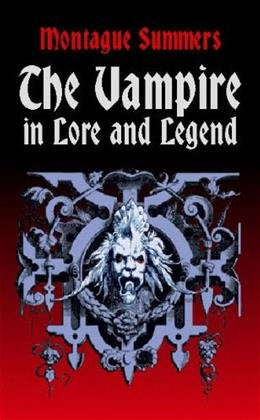 The Vampire in Lore and Legend (Dover Occult) 9780486419428