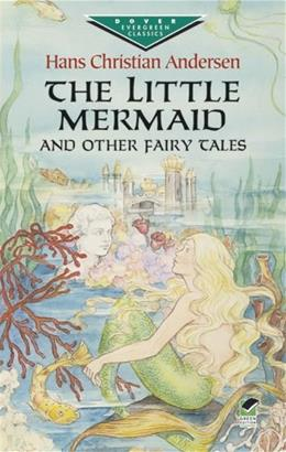 Little Mermaid and Other Fairy Tales, by Andersen 9780486423654