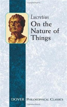On the Nature of Things (De Rerum Natura) (Philosophical Classics) 9780486434469