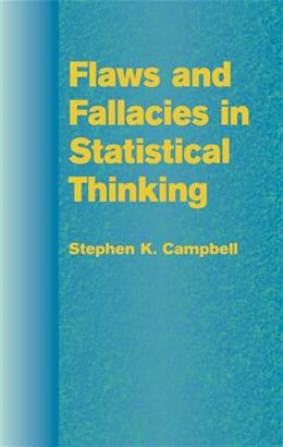 Flaws and Fallacies in Statistical Thinking, by Campbell 9780486435985