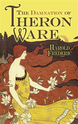 The Damnation of Theron Ware (Dover Books on Literature & Drama) 9780486497945