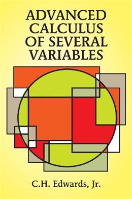 Advanced Calculus of Several Variables, by Edwards 9780486683362