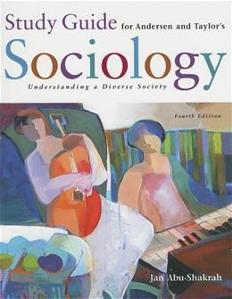 Sociology: Understanding a Diverse Society, by Andersen, 4th Edition, Study Guide 9780495000648