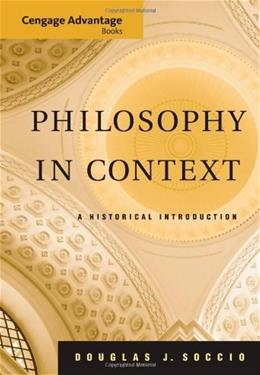 Philosophy in Context: A Historical Introduction, by Soccio 9780495004707
