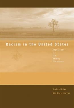 Racism in the United States: Implications for the Helping Professions (Counseling Diverse Populations) 1 9780495004752
