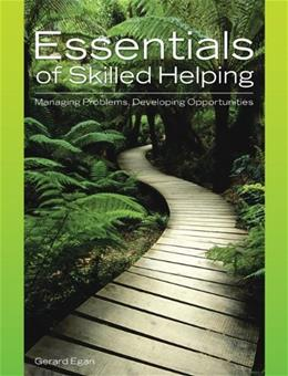 Essentials of Skilled Helping: Managing Problems, Developing Opportunities, by Egan PKG 9780495004875