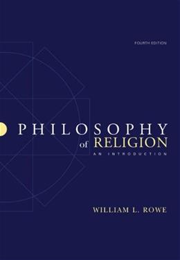 Philosophy of Religion: An Introduction, by Rowe, 4th Edition 9780495007258
