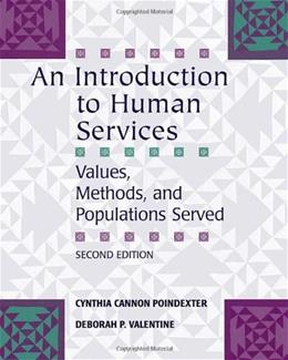 Introduction to Human Services: Values, Methods, and Populations Served, by Poindexter, 2nd Edition 9780495007920