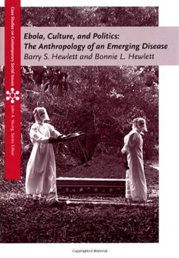 Ebola, Culture, and Politics:The Anthropology of an Emerging Disease, by Hewlett 9780495009184