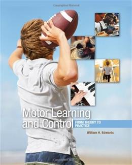 Motor Learning and Control: From Theory to Practice, by Edwards 9780495010807