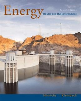 Energy: Its Use and the Environment, by Hinrichs, 4th Edition 9780495010852