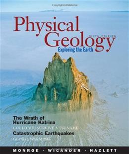 Physical Geology: Exploring the Earth, by Monroe, 6th Edition 6 PKG 9780495011484