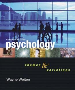Psychology: Themes and Variations, by Weiten, 7th Edition 7 PKG 9780495093039