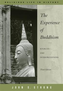 Experience of Buddhism: Sources and Interpretations, by Strong, 3rd Edition 9780495094869