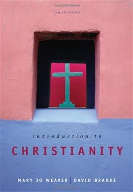 Introduction to Christianity, by Weaver, 4th Edition 9780495097266