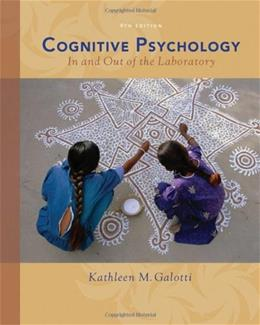 Cognitive Psychology In and Out of the Laboratory, by Galotti, 4th Edition 9780495099635