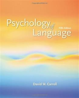Psychology of Language, by Carroll, 5th Edition 9780495099697