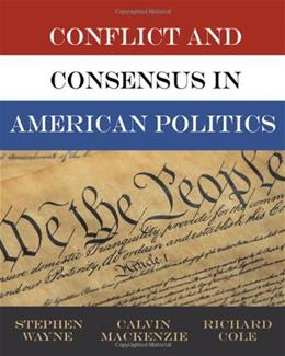 Conflict and Consensus in American Politics, by Wayne 9780495104438