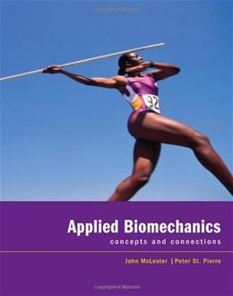 Applied Biomechanics: Concepts and Connections 1 9780495105862
