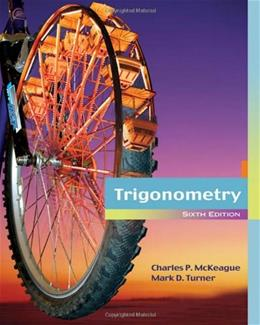 Trigonometry, by McKeague, 6th Edition 9780495108351