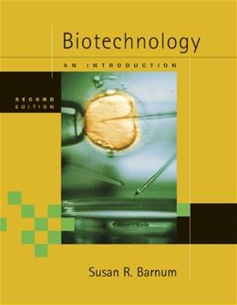 Biotechnology: An Introduction, by Barnum, 2nd Updated Edition 2 PKG 9780495112051