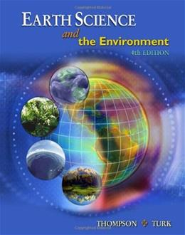 Earth Science and the Environment, by Thompson, 4th Edition 9780495112877