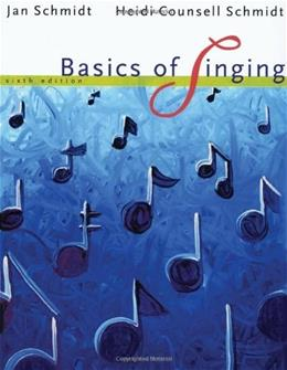 Basics of Singing, by Schmidt, 6th Edition 6 PKG 9780495115311