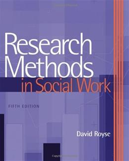 Research Methods in Social Work, by Royse, 5th Edition 9780495115663