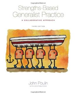 Strengths Based Generalist Practice: A Collaborative Approach, by Poulin, 3rd Edition 9780495115878