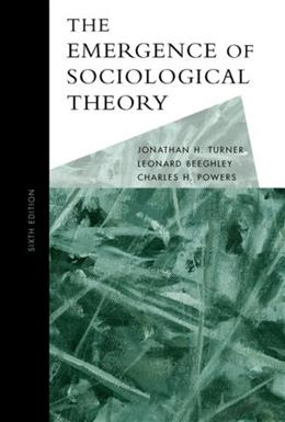 Emergence of Sociological Theory, by Turner, 6th Edition 9780495127284