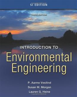 Introduction to Environmental Engineering, by Vesilind, 3rd Edition, SI Version 9780495295853