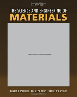 Science and Engineering of Materials, by Askeland, 6th Edition 9780495296027