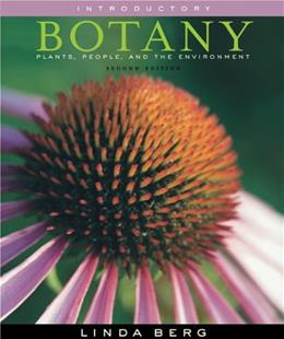 Introductory Botany: Plants, People, and the Environment, by Berg, 2nd Edition 9780495384786