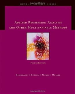 Applied Regression Analysis and Multivariable Methods, by Kleinbaum, 4th Edition 9780495384960