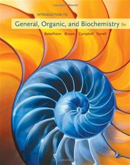 Introduction to General, Organic and Biochemistry, by Bettelheim, 9th Edition 9780495391128