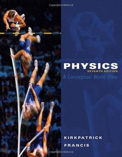Physics: A Conceptual World View, 7th Edition (Available 2010 Titles Enhanced Web Assign) 9780495391524