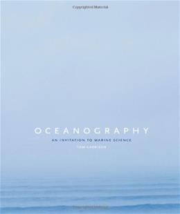 Oceanography: An Invitation to Marine Science, by Garrison, 7th Edition 9780495391937