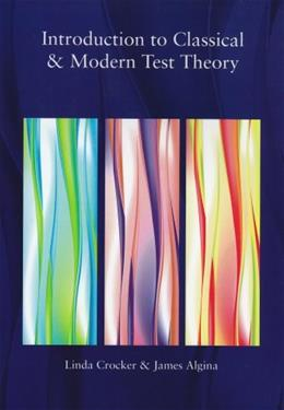 Introduction to Classical and Modern Test Theory, by Crocker 9780495395911