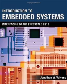 Introduction to Embedded Systems: Interfacing to the Freescale 9S12, by Valvano 9780495411376