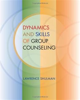 Dynamics and Skills of Group Counseling (SW 393R 26- Theories and Methods of Group Intervention) 1 9780495501954
